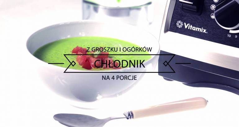 Chłodnik z groszku i ogórków – film!